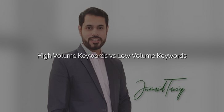 High Volume Keywords vs Low Volume Keywords