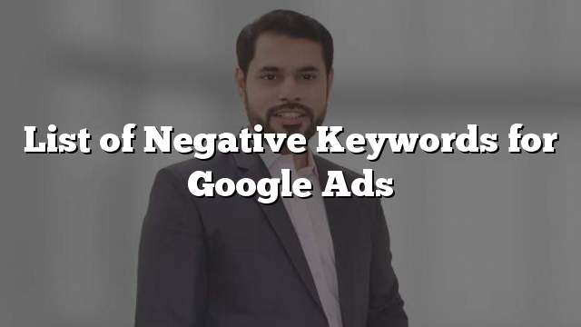 List of Negative Keywords for Google Ads