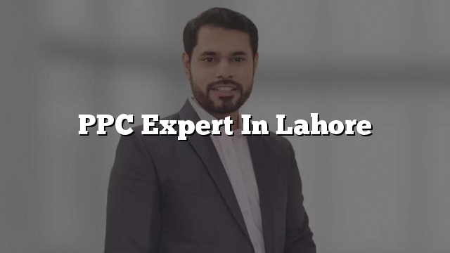 PPC Expert In Lahore