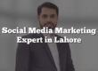 Social Media Marketing Expert in Lahore