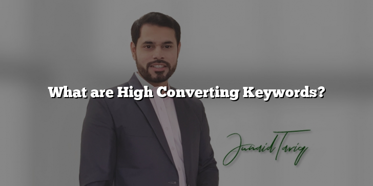 What are High Converting Keywords?