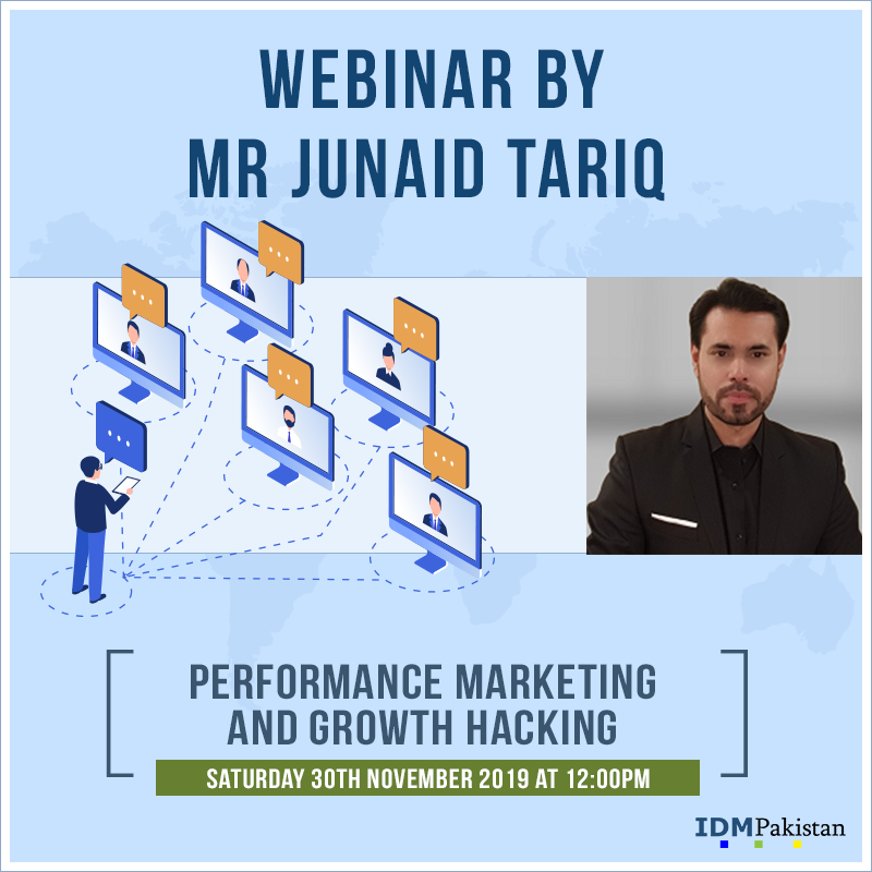 PERFORMANCE MARKETING | GROWTH HACKING | DIGITAL MARKETING | JUNAID TARIQ | IDM PAKISTAN | WEBINAR