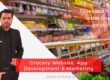 Grocery Website, App Development & Marketing